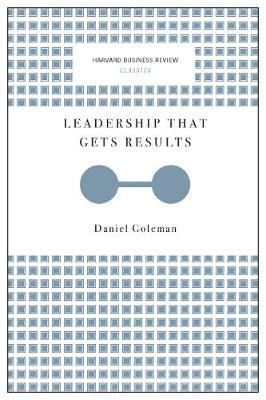 Leadership That Gets Results (Harvard Business Review Classics) - Harvard Business Review Classics (Paperback)