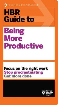 HBR Guide to Being More Productive (HBR Guide Series) (Paperback)