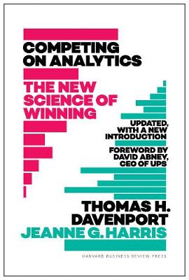 Competing on Analytics: Updated, with a New Introduction: The New Science of Winning (Hardback)