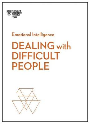 Dealing with Difficult People (HBR Emotional Intelligence Series) - HBR Emotional Intelligence (Paperback)