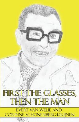 First the Glasses, Then the Man (Paperback)