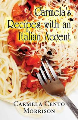 Carmela's Recipes with an Italian Accent (Paperback)