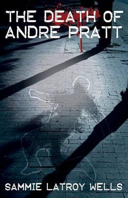 The Death of Andre Pratt (Paperback)