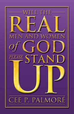 Will the Real Men and Women of God Please Stand Up! (Paperback)