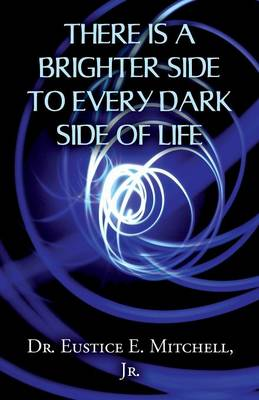 There Is a Brighter Side to Every Dark Side of Life (Paperback)