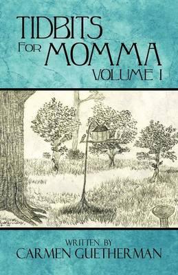 Tidbits for Momma Volume 1 (Paperback)
