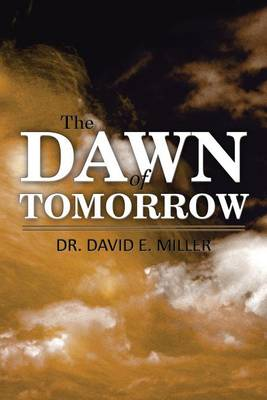The Dawn of Tomorrow (Paperback)