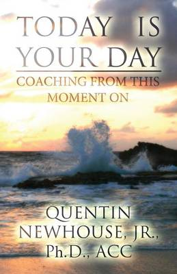 Today Is Your Day: Coaching from This Moment on (Paperback)