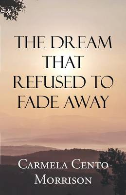 The Dream That Refused to Fade Away (Paperback)