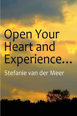 Open Your Heart and Experience... (Paperback)