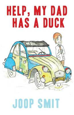 Help, My Dad Has a Duck (Paperback)