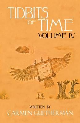 Tidbits of Time Volume IV (Paperback)