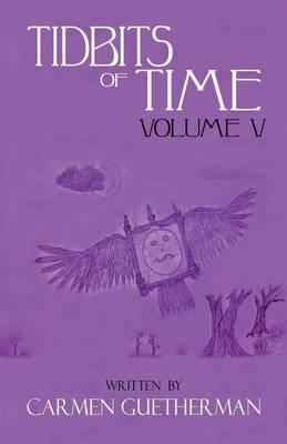 Tidbits of Time Volume V (Paperback)