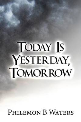 Today Is Yesterday, Tomorrow (Paperback)