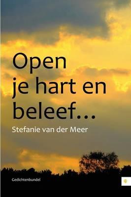 Open Je Hart En Beleef... (Paperback)