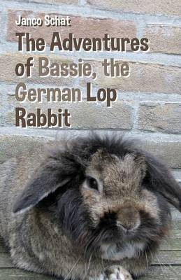 The Adventures of Bassie, the German Lop Rabbit (Paperback)