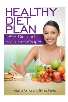 Healthy Diet Plan: Dash Diet and Grain Free Recipes (Paperback)