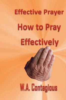 Effective Prayer: How to Pray Effectively (Paperback)