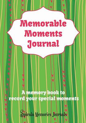 Memorable Moments Journal: A Memory Book to Record Your Special Moments (Paperback)