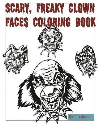 Scary, Freaky Clown Faces Coloring Book (Paperback)