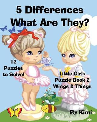 5 Differences- What Are They? Little Girls Puzzle Book 2 (Wings & Things) (Paperback)