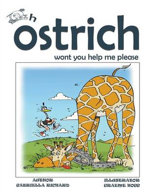 Oh Ostrich Won't You Help Me Please? Whimsical Rhyming Children Books (Paperback)