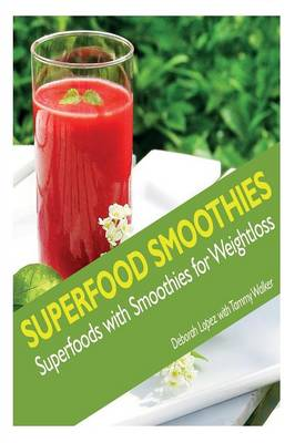 Superfood Smoothies: Superfoods with Smoothies for Weightloss (Paperback)