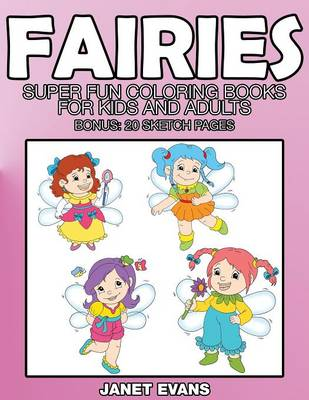 Fairies: Super Fun Coloring Books for Kids and Adults (Bonus: 20 Sketch Pages) (Paperback)