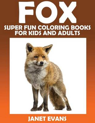 Fox: Super Fun Coloring Books for Kids and Adults (Paperback)
