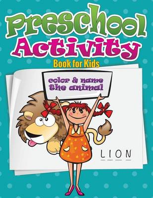 Preschool Activity Book for Kids (Color and Name the Animal) (Paperback)
