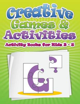 Creative Games & Activities (Activity Books for Kids Ages 3 - 5) (Paperback)