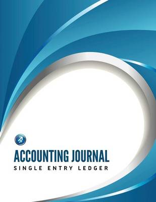 Accounting Journal, Single Entry Ledger (Paperback)