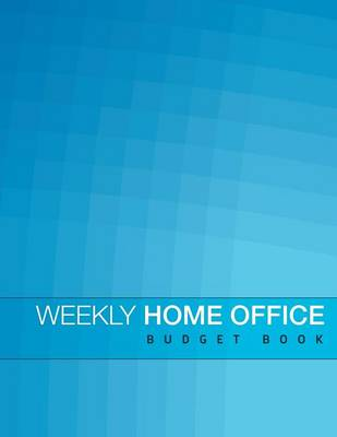 Weekly Home Office Budget Book (Paperback)
