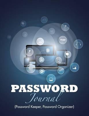 Password Journal (Password Keeper, Password Organizer) (Paperback)