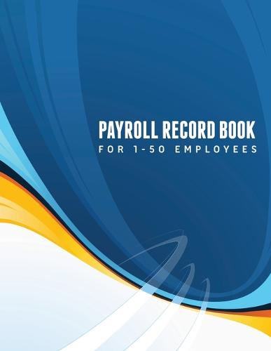 Payroll Record Book (for 1-50 Employees) (Paperback)