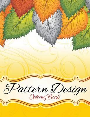Pattern and Design Coloring Book (Paperback)