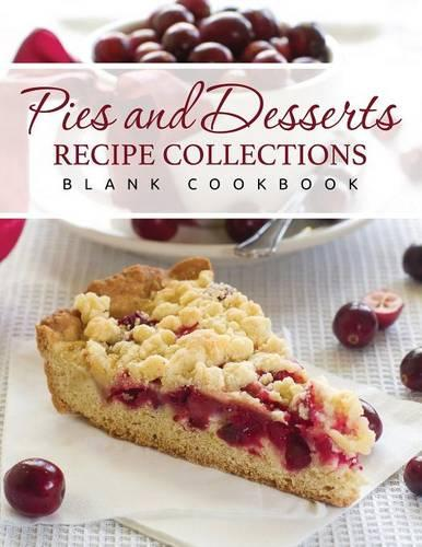 Pies and Desserts Recipe Collections (Blank Cookbook) (Paperback)