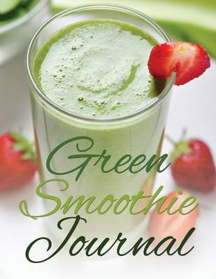 Green Smoothie Journal (Paperback)