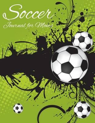 Soccer Journal for Moms (Paperback)