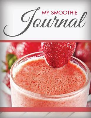 My Smoothie Journal (Paperback)