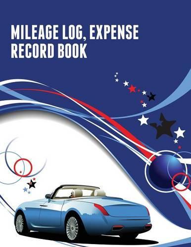 Mileage Log, Expense Record Book (Paperback)