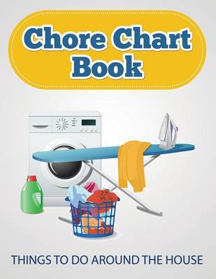 Chore Chart Book (Things to Do Around the House) (Paperback)