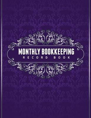 Monthly Bookkeeping Record Book (Paperback)