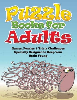 Puzzle Books for Adults (Games, Puzzles & Trivia Challenges Specially Designed to Keep Your Brain Young) (Paperback)
