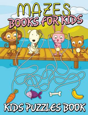 Mazes Books for Kids (Kids Puzzles Book) (Paperback)