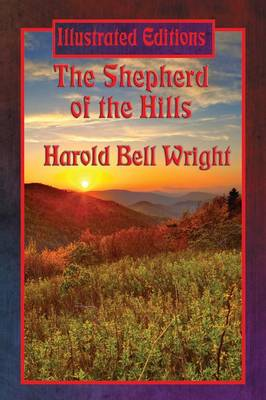 The Shepherd of the Hills (Illustrated Edition) (Paperback)