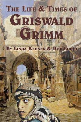 The Life and Times of Griswald Grimm (Paperback)