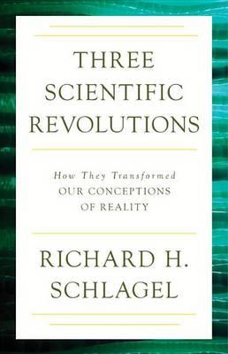 Three Scientific Revolutions (Paperback)