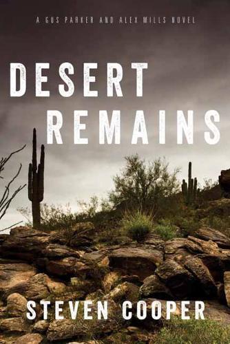 Desert Remains: A Gus Parker and Alex Mills Novel (Paperback)