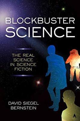 Blockbuster Science: The Real Science in Science Fiction (Hardback)